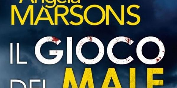 Il gioco del male di Angela Marsons: continuano le indagini della detective Kim Stone