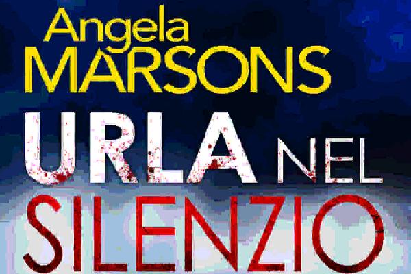 Urla nel silenzio, la recensione del thriller di Angela Marsons